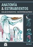 Anatomía & estiramientos: Guía de estiramientos. Descripción anatómica  (Color) (Deportes)