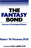 The Fantasy Bond: Structure of Psychological Defenses (English Edition)