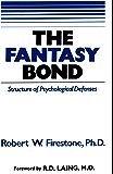 The Fantasy Bond: Structure of Psychological Defenses