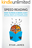 Speed Reading: How to Read a Book a Day - Simple Tricks to Explode Your Reading Speed and Comprehension (Accelerated Learning Series 2)