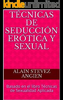 TECNICAS DE SEDUCCION: RESUMEN DE LOS PRINCIPALES LIBROS DE SEDUCCION eBook: ryb, alejo, Ryb, Alejo: Amazon.es: Tienda Kindle