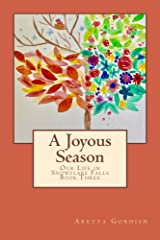 A Joyous Season: Our Life in Snowflake Falls Kindle Edition