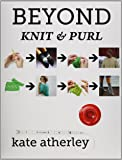 Beyond Knit and Purl