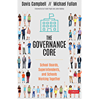 The Governance Core: School Boards, Superintendents, and Schools Working Together