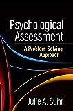Psychological Assessment: A Problem-Solving Approach