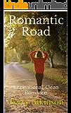 Romantic Road: Inspirational, Clean Romance
