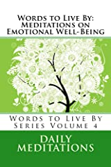 Words to Live By: Meditations on Emotional Well-Being Kindle Edition