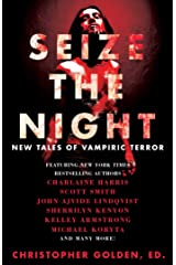 Seize the Night: New Tales of Vampiric Terror Kindle Edition
