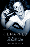 Kidnapped: The Tragic Life of J. Paul Getty III