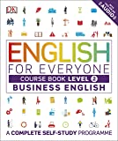 English for Everyone Business English Course Book Level 2: A Complete Self-Study Programme