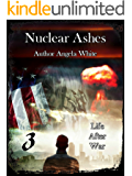 Nuclear Ashes (Life After War Book 3) (English Edition)