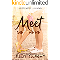 Meet Me There: A Secret Identity/Enemies to Lovers Sweet Romance (Ridgewater High Romance)