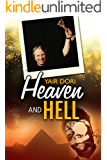 Heaven and Hell: An Inspirational Biography of a Man's Victory Against All Odds