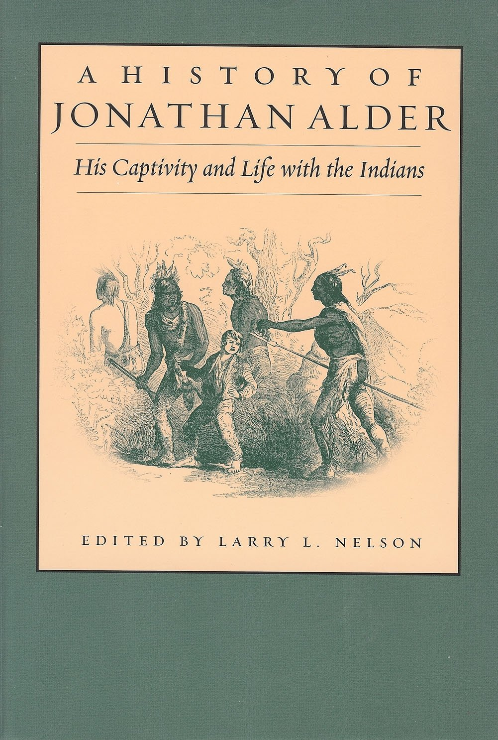 History of Jonathan Alder: His Captivity and Life with the Indians (Ohio  History and Culture (Paperback)): Larry Nelson: 9781884836985: Amazon.com:  Books