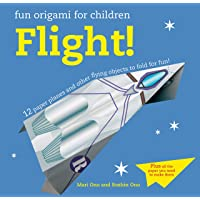 Fun Origami for Children: Flight!: 12 paper planes and other flying objects to fold for fun!