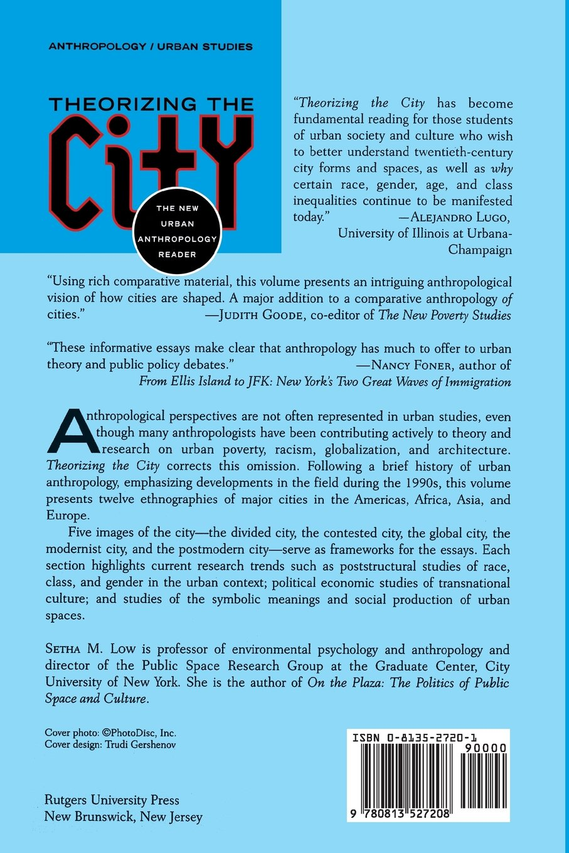Theorizing the City: The New Urban Anthropology Reader: Setha M. Low:  9780813527208: Amazon.com: Books