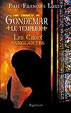 Les Croix sanglantes: Une enquête de Gondemar le Templier