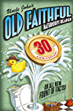 Uncle John's OLD FAITHFUL 30th Anniversary