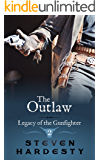 The Outlaw (Legacy of the Gunfighter Book 2)