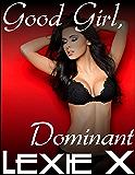 Good Girl, Dominant: Virgin Lesbian Erotic Romance