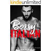 Bossy Italian: A Medium-Dark Mafia Romance (A Man Who Knows What He Wants Book 123)