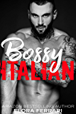 Bossy Italian: A Medium-Dark Mafia Romance (A Man Who Knows What He Wants Book 123) (English Edition)