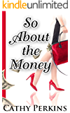 So About the Money: A fun, fast-paced amateur sleuth mystery (Holly Price Mystery Series Book 1)