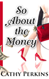So About the Money: A Small Town Amateur Sleuth Mystery (Holly Price Mystery Series Book 1)