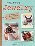 Leather Jewelry: 35 beautiful step-by-step leather accessories