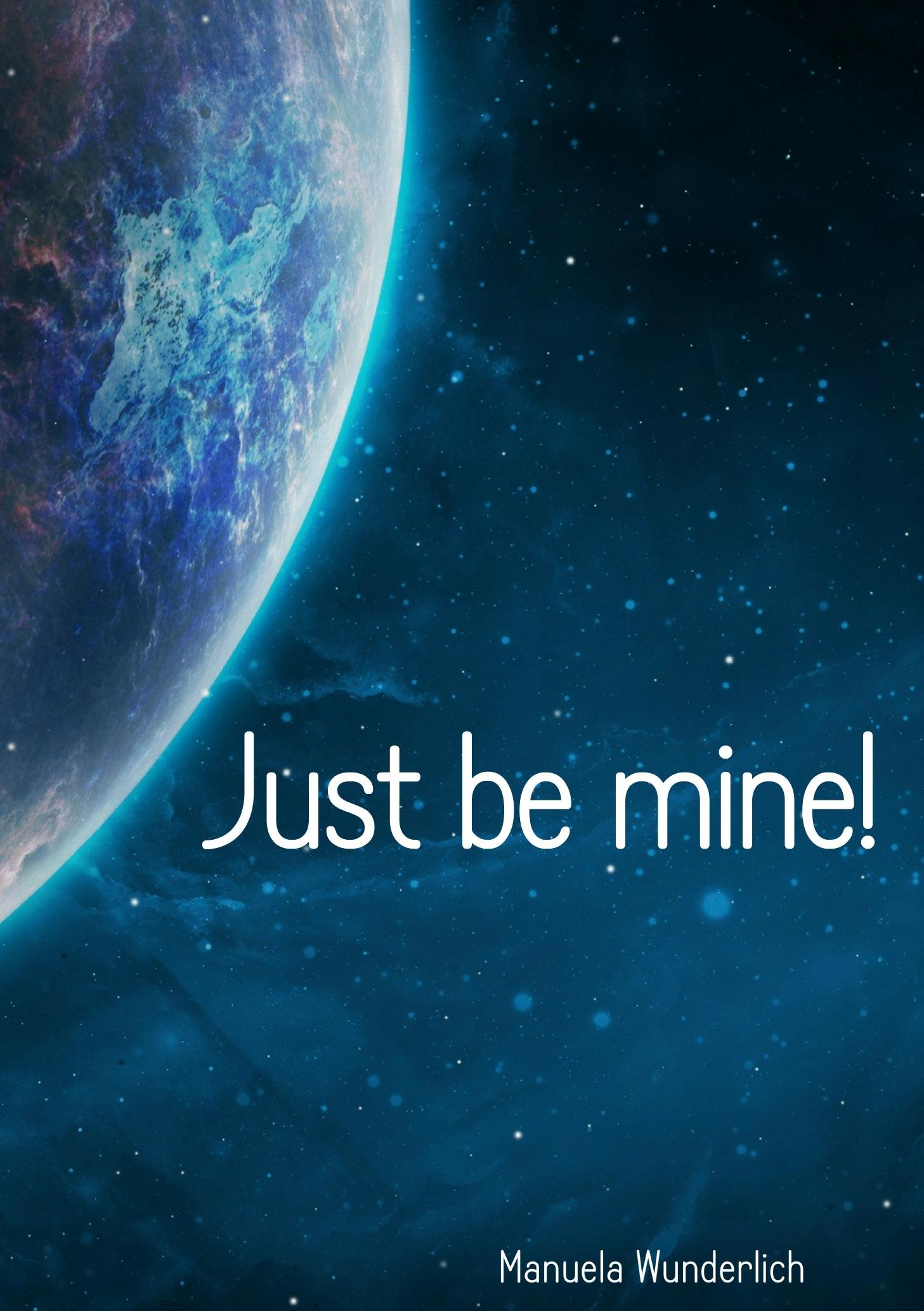 Just be mine!