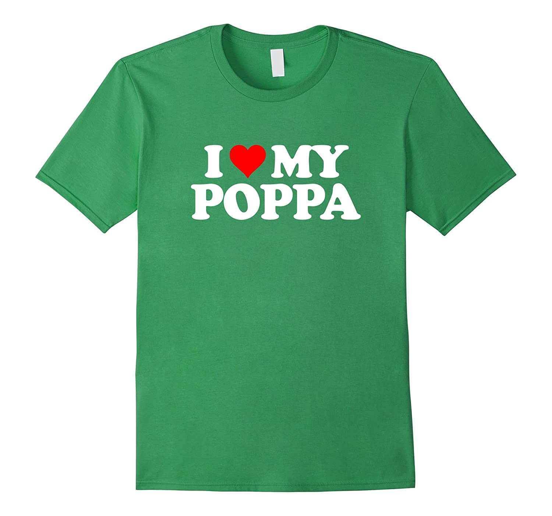 I Love My Poppa T Shirt - Heart Funny Fun Gift Tee-TH