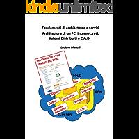 Fondamenti di architetture e servizi: architettura di un PC, Internet, reti, Sistemi Distribuiti e C.A.D.