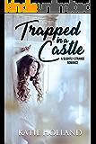 Trapped in a Castle: A Slightly Strange Romance