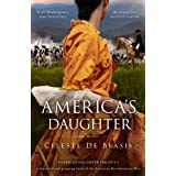 America's Daughter: A beautiful and gripping novel of the American Revolutionary War (America's Daughter Trilogy Book 1)
