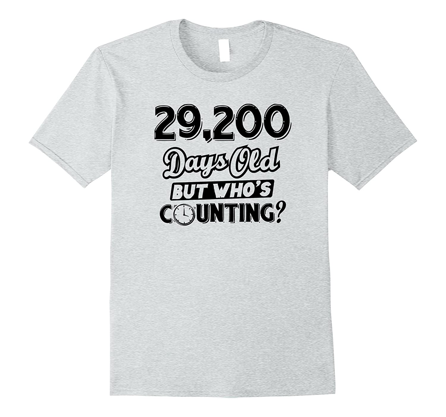 Funny 29200 Days Old 80th Birthday T Shirt 80 Year Geek Gift ANZ