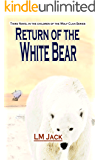 Return of the White Bear: An Ice Age Adventure (Children of the Wolf Clan Book 3)