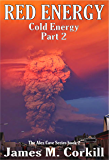 Red Energy (Cold Energy part 2): The Alex Cave Series book 3 (English Edition)