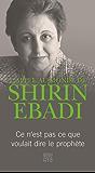 L'appel au monde de Shirin Ebadi: Ce n'est pas se que voulait dire le prophète