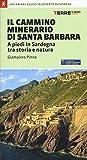 Il cammino minerario di santa Barbara. A piedi in Sardegna tra storia e natura