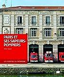 Paris et ses sapeurs pompiers