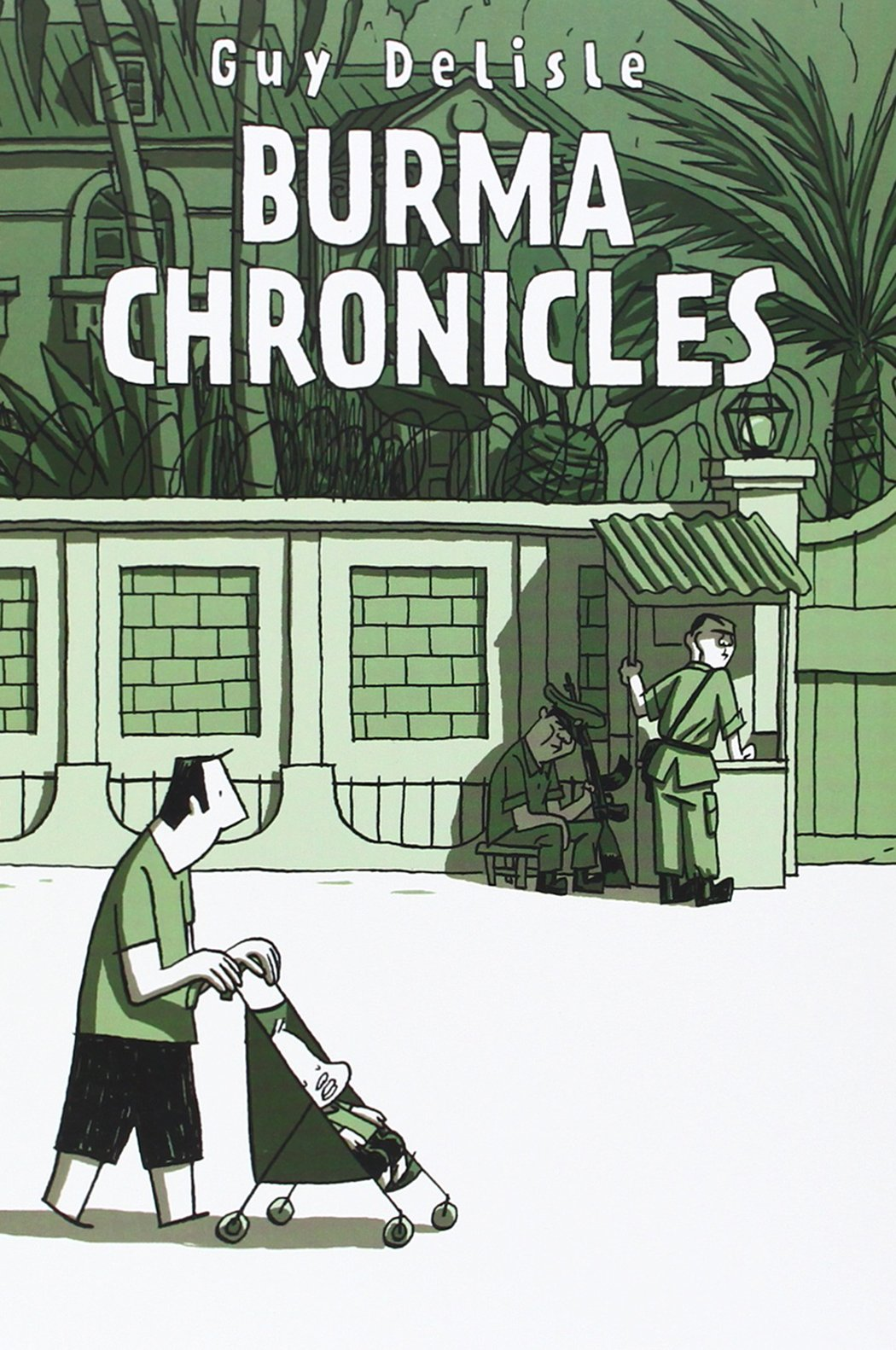 Burma Chronicles: Guy Delisle, Helge Dascher: 9781770460256: Amazon:  Books
