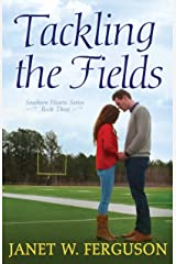 Tackling the Fields (Southern Hearts Series Book 3) Kindle Edition