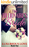 The Billionaire's Bride: Marriage of Convenience Romance (Luxurious Love Book 1)