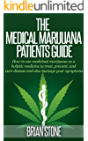 The Medical Marijuana Patients' Guide: How to Use Medicinal Marijuana as a Holistic Medicine to Treat, Prevent, Cure Disease and Manage Your Symptoms