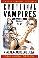 Emotional Vampires: Dealing With People Who Drain You Dry Kindle Edition