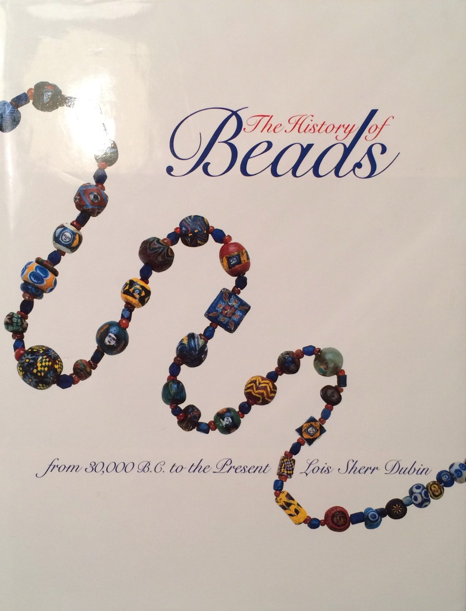 Read Online The History of Beads: From 30,000 B.C. to the Present pdf