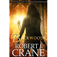 Backwoods (The Girl in the Box Book 47)