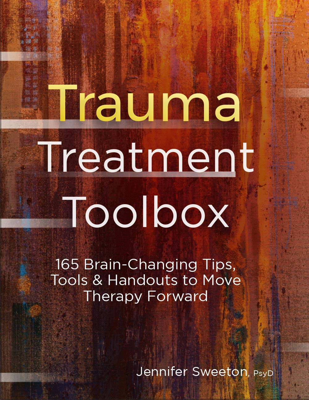 Trauma Treatment Toolbox: 165 Brain-Changing Tips Tools & Handouts to Move Therapy Forward (English Edition)