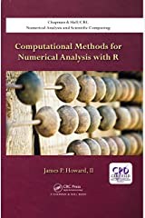 Computational Methods for Numerical Analysis with R (Chapman & Hall/CRC Numerical Analysis and Scientific Computing Series) Kindle Edition