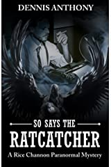 So Says the Ratcatcher: A Rice Channon Paranormal Mystery Kindle Edition